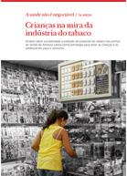 Crianças na mira da indústria do tabaco