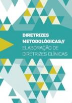 Diretrizes Metdoloógicas // Elaboração de Diretrizes Clínicas