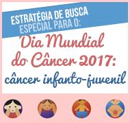 4 de fevereiro – Dia mundial do câncer – 2017