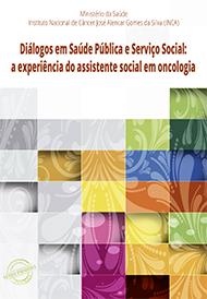 Diálogos em saúde pública e serviço social: a experiência do assistente social em oncologia