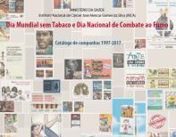 Dia mundial sem tabaco e dia nacional de combate ao fumo: catalogo de campanhas 1997-2017